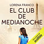 El club de medianoche [The Midnight Club]                   By:                                                                                                                                 Lorena Franco                               Narrated by:                                                                                                                                 Andreina Faria                      Length: 5 hrs and 22 mins     2 ratings     Overall 3.5