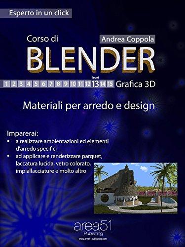 Corso di Blender – Grafica 3D. Livello 13: Materiali per arredo e design (Esperto in un click) (Italian Edition)