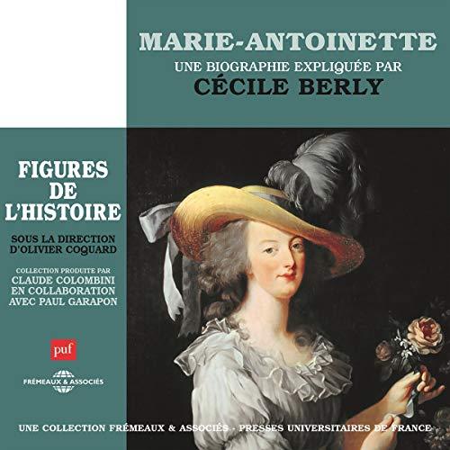 Marie-Antoinette, une biographie expliquée cover art