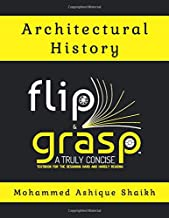 Architectural History - Flip & Grasp - A truly concise textbook for the designing hard and hardly reading