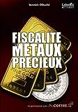 Fiscalité des Métaux Précieux