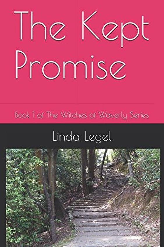 リール航海の算術The Kept Promise: Book 1 of The Witches of Waverly Series