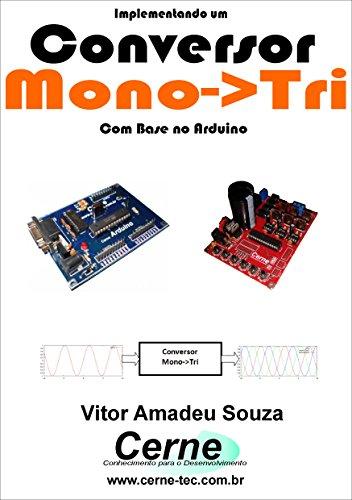 Implementando um Conversor Monofásico-Trifásico    Com base no Arduino (Portuguese Edition)