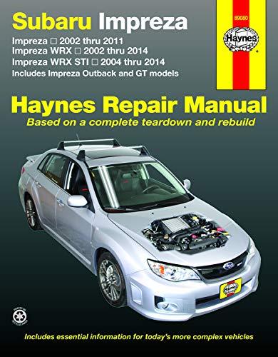 Subaru Impreza & WRX (02 - 14): Includes Impreza Outback and GT Models (Hayne's Automotive Repair Manual)