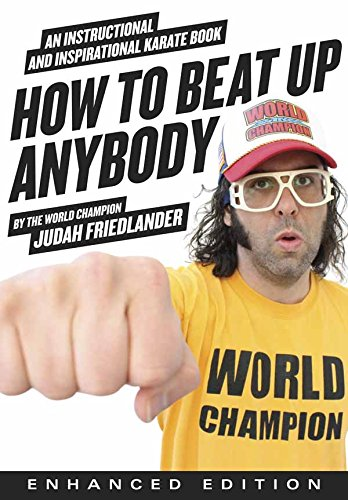How to Beat Up Anybody (Enhanced Edition): An Instructional and Inspirational Karate Book by the World Champion (English Edition)