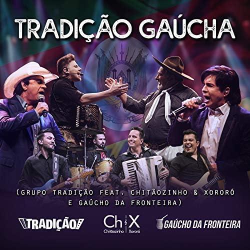 Grupo Tradição feat. Chitãozinho & Xororó & Gaúcho Da Fronteira