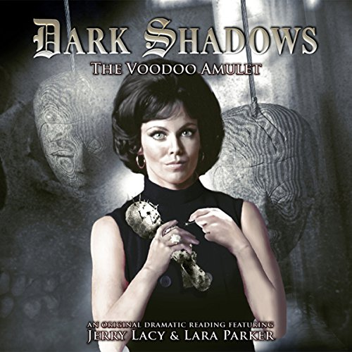 Dark Shadows - The Voodoo Amulet audiobook cover art