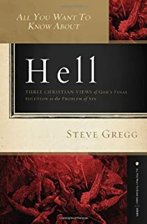 All You Want to Know About Hell: Three Christian Views of God?s Final Solution to the Problem of Sin