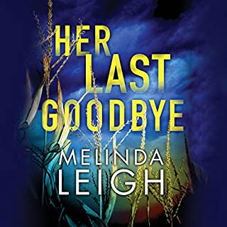 Her Last Goodbye     Morgan Dane, Book 2              Written by:                                                                                                                                 Melinda Leigh                               Narrated by:                                                                                                                                 Cris Dukehart                      Length: 9 hrs and 19 mins     4 ratings     Overall 4.8