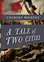 """A Tale of Two Cities (Illustrated): With More Than 40 Illustrations by Frederick Barnard and Hablot K. Browne (""""Phiz"""") (Top Five Classics)"""