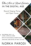 The Art of Real Estate in The Digital Age: Beyond Staging, Pricing and Open House