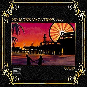 No More Vacations