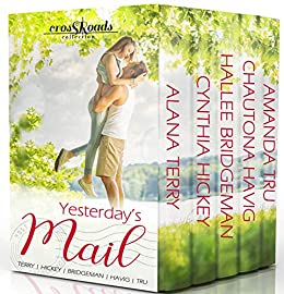 Yesterday's Mail (Crossroads Collection) by [Amanda Tru, Hallee Bridgeman, Alana Terry, Cynthia Hickey, Chautona Havig]