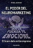 El poder del neuromarketing: que la fuerza te emocione: El brain data en la empresa