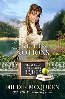 Nellie's Notions (The Alphabet Mail-Order Brides Book 14) by [Hildie McQueen]