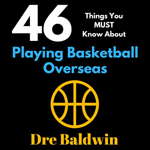 46 Things You MUST Know About Playing Basketball Overseas audiobook cover art