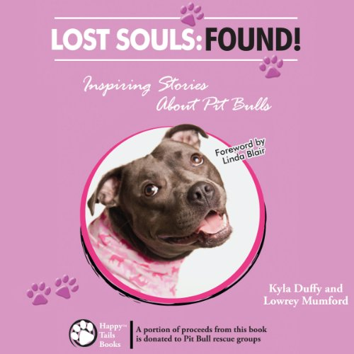 Lost Souls: Found! Inspiring Stories About Pit Bulls audiobook cover art