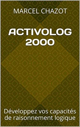 ACTIVOLOG 2000: Développez vos capacités de raisonnement logique PDF Books