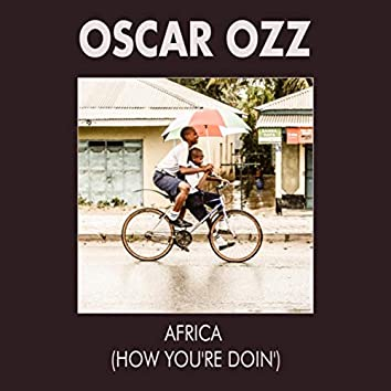 Africa (How You're Doin')