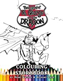 St George and the Dragon Colouring Storybook: The Legend of St George and The Dragon (Colouring Storybook for children and adults)