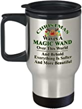 Christmas waves a magic wand over this world, and behold, everything is softer and more beautiful 14oz Insulated Made in USA Travel Mug – Christmas In