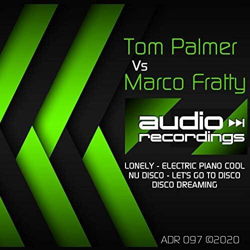 Tom Palmer & Marco Fratty