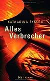 Katharina Eyssen: Alles Verbrecher