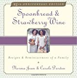 Spoonbread & Strawberry Wine: Recipes and Reminiscences of a Family