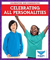 Celebrating All Personalities (Celebrating Our Communities)