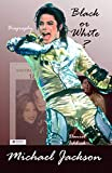 Michael Jackson – Black or White (German Edition)