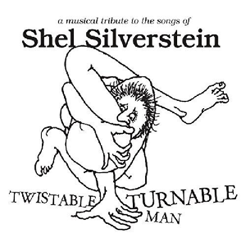 Price comparison product image Twistable,  Turnable Man: A Musical Tribute To The Songs Of Shel Silver