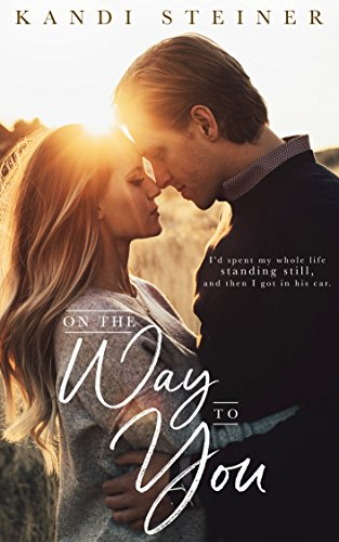 On the Way to You: A Road Trip Romance (English Edition)