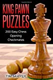 King Pawn Puzzles: 200 Easy Chess Opening Checkmates (easy Puzzles)-Sawyer, Tim