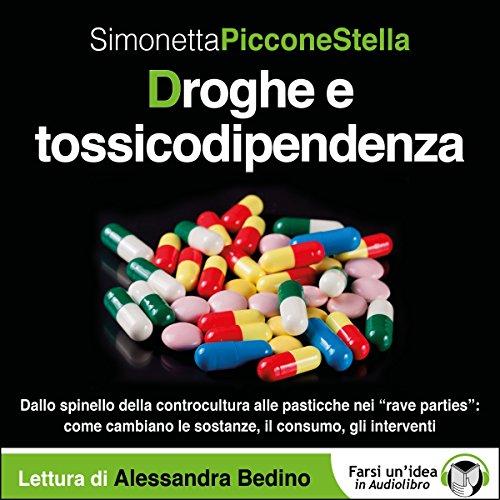 Droghe e tossicodipendenza audiobook cover art