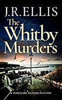 The Whitby Murders (Yorkshire Murder Mystery)