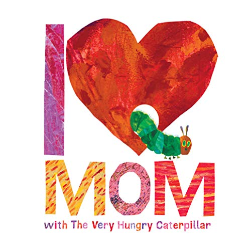 I Love Mom with The Very Hungry Caterpillar (The World of Eric Carle) (English Edition)