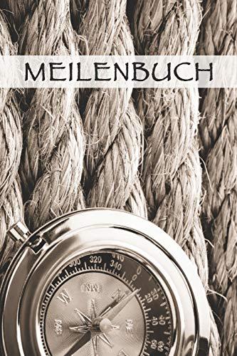 Meilenbuch: Nautisches Seemeilenlogbuch | Nachweisheft und Seetagebuch für Segler, Yacht und Motorboot | ca. A5 im Schiffstau Design