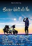Besser Welt als Nie - Das Buch zum Film: Das Buch zur Reise
