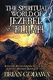 The Spiritual World of Jezebel and Elijah: Biblical Background to the Novel Jezebel: Harlo...