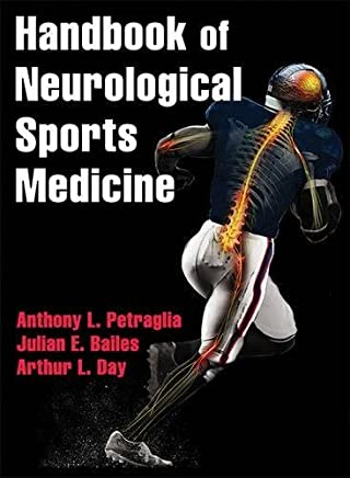Handbook of Neurological Sports Medicine: Concussion and Other Nervous System Injuries int he Athlete by Anthony Petraglia Julian Bailes Arthur Day(2014-08-28)