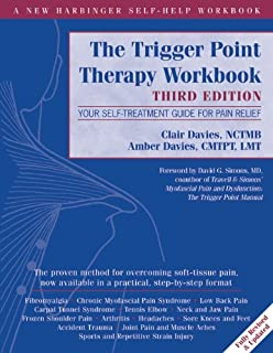 The Trigger Point Therapy Workbook: Your Self-Treatment Guide for Pain Relief (A New Harbinger Self-Help Workbook)