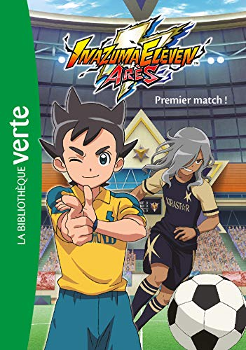 Inazuma Eleven Arès, Tome 1 : Premier match !