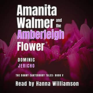 Amanita Walmer and the Amberleigh Flower     The Danny Canterbury Tales, Volume 5              By:                                                                                                                                 Dominic Jericho                               Narrated by:                                                                                                                                 Hanna Williamson                      Length: 10 hrs and 13 mins     Not rated yet     Overall 0.0