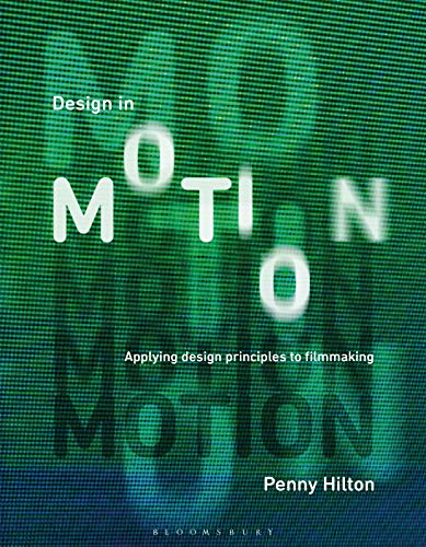 Design in Motion: Applying Design Principles to Filmmaking