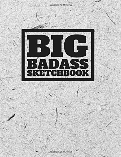 Big Bad Ass Sketch Book: 600 pages Large Very Big Giant Sketchbook, White Cover (Large Sketchbooks and Thick Journals)