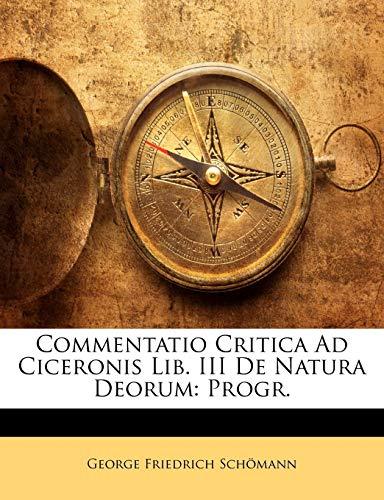 Commentatio Critica Ad Ciceronis Lib. III de Natura Deorum: Progr.