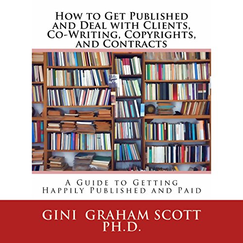 How to Get Published and Deal with Clients, Co-Writing, Copyrights, and Contracts Titelbild