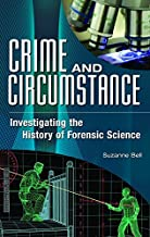 Crime and Circumstance: Investigating the History of Forensic Science by Suzanne Bell (2008-06-30)