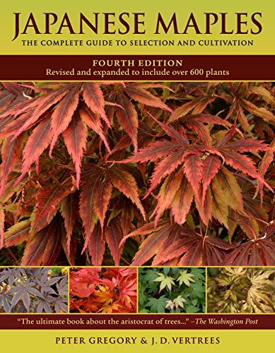 Vertrees, J: Japanese Maples: The Complete Guide to Selection and Cultivation