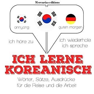 Ich lerne Koreanisch     Ich höre zu. Ich wiederhole. Ich spreche.              Autor:                                                                                                                                 J. M. Gardner                               Sprecher:                                                                                                                                 Élodie,                                                                                        Miran                      Spieldauer: 3 Std. und 56 Min.     Noch nicht bewertet     Gesamt 0,0